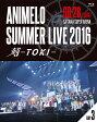 Animelo Summer Live 2016 刻-TOKI- 8.28/Blu-ray Disc/KIXM-1035