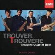 トルヴェール・クワルテット ベスト/CD/TOCE-55461