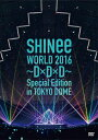 SHINee WORLD 2016~D×D×D~ Special Edition in TOKYO