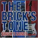 THE BRICK'S TONE / Brick's Songs