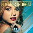 スーパーユーロビート VOL.234/CD/AVCD-10234