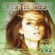 SUPER EUROBEAT VOL.242/CD/AVCD-10242