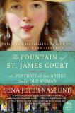 The Fountain of St. James Court: Or, Portrait of the Artist as an Old Woman /WILLIAM MORROW & CO/Sena Jeter Naslund