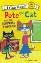 Pete the Cat and Surprise Teacher /HARPER COLLINS/James Dean