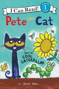 Pete the Cat and Cool Caterpillar /HARPER COLLINS/James Dean
