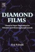 Diamond FilmsChemical Vapor Deposition for Oriented and Heteroepitaxial Growth Koji Kobashi