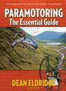 Paramotoring: The Essential Guide Dean Eldridge