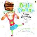 Betty Bunny Loves Chocolate Cake /PUFFIN BOOKS/Michael Kaplan