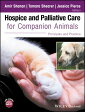 Hospice and Palliative Care for Companion Animals: Principles and Practice /BLACKWELL PUBL/Amir Shanan
