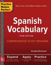 Practice Makes Perfect: Spanish Vocabulary, 3rd Edition Dorothy Richmond