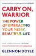 Carry On, Warrior: Thoughts on Life Unarmed /SCRIBNER  MACMILLAN/Glennon Doyle Melton