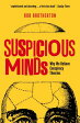 Suspicious Minds: Why We Believe Conspiracy Theories /BLOOMSBURY/Rob Brotherton