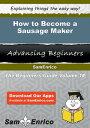 How to Become a Sausage MakerHow Maker Mechelle Crittenden