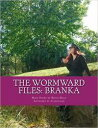 The Wormward Files: BrankaWormward Asylum Prequel Series Kevin Dean