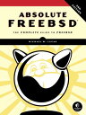 Absolute FreeBSD, 3rd Edition Michael W. Lucas