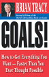 Goals!: How to Get Everything You Want--Faster Than You Ever Thought Possible /BERRETT-KOEHLER/Brian Tracy