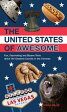 The United States of Awesome: Fun, Fascinating, and Bizarre Trivia about the Greatest Country in the