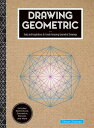 Drawing Geometric: Tools and Inspirations to Create Amazing Geometric Drawings - Includes: Sketchboo /ROCKPORT PUBLISHERS/Tilman Zitzmann