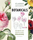 Classic Sketchbook: Botanicals: Secrets of Observational Drawing /ROCKPORT PUBLISHERS/Valerie Baines