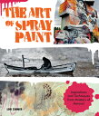 The Art of Spray Paint: Inspirations and Techniques from Masters Aerosol /ROCKPORT PUBLISHERS/Lori Zimmer