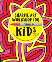 Sharpie Art Workshop for Kids: Fun, Easy, and Creative Drawing Crafts Projects /ROCKPORT PUBLISHERS/Kathy Barbro