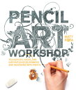 Pencil Art Workshop: Techniques, Ideas, and Inspiration for Drawing Designing with /ROCKPORT PUBLISHERS/Matt Rota