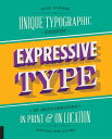 Expressive Type: Unique Typographic Design in Sketchbooks, Print, and on Location Around the Glob /ROCKPORT PUBLISHERS/Alex Fowkes