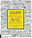 Hand Lettering A to Z: World of Creative Ideas for Drawing and Designing Alphabets /ROCKPORT PUBLISHERS/Abbey Sy