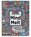 Mind Melt: Extreme Art Mazes to Color and Confound /ROCKPORT PUBLISHERS/Sophie Roach