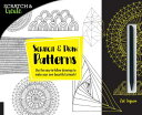 Scratch & Create: and Draw Patterns: Use the Easy-To-Follow Drawings to Make Your Own Beauti /ROCKPORT PUBLISHERS/Zoe Ingram