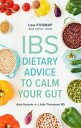 IBSDietary Advice To Calm Your Gut Alex Gazzola and Julie Thompson RD