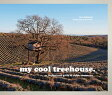 My Cool Treehouse: An Inspirational Guide to Stylish Treehouses /PAVILION BOOKS/Jane Field-Lewis