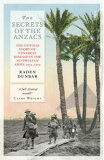 The Secrets of the Anzacs: the untold story of venereal disease in the Australian army, 1914 - 1919