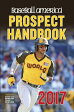 Baseball America 2017 Prospect Handbook: Rankings and Reports of the Best Young Talent in Baseball /BASEBALL AMERICA/Editors of Baseball America