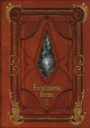 Encyclopaedia Eorzea ~The World of FINAL FANTASY XIV~ Volume II スクウェア・エニックス 9784757557765