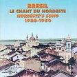 Bresil - Le Chant Du Nordeste1928-1950