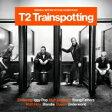 トレインスポッティング 2 / Trainspotting 2 輸入盤