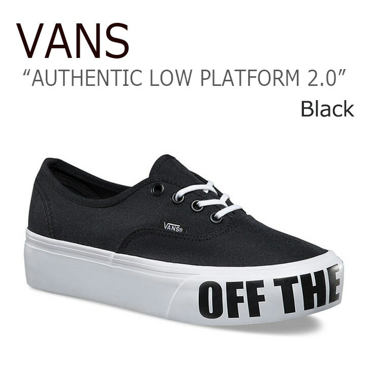 【送料無料】VANS AUTHENTIC LOW PLATFORM 2.0/Black【バンズ】【オーセンティック】【厚底】【VN0A3AV8NZB】 シューズ