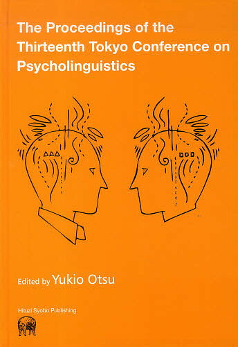The Proceedings of the Thirteenth Tokyo Conference on Psycholinguistics/YukioOtsu/TCP【2500円以上送料無料】
