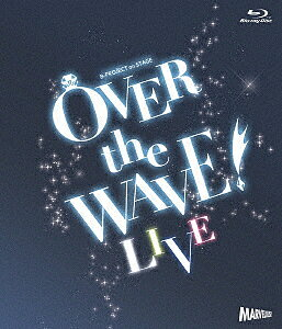 B-PROJECT on STAGE『OVER the WAVE!』【LIVE】(Blu-ray Disc)/B-PROJECT【2500円以上送料無料】