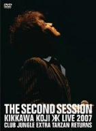 THE SECOND SESSION~KIKKAWA KOJI LIVE 2007 CLUB JUNGLE EXTRA TARZAN RETURNS~ [DVD] 吉川晃司 新品