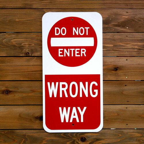 トラフィックサイン DO NOT ENTER WRONG WAY (進入禁止、道を間違っています。) アメリカの道路標識