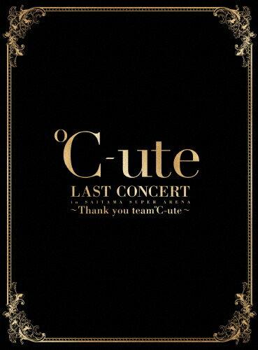 【送料無料】[限定版]℃-ute ラストコンサート in さいたまスーパーアリーナ ~Thank you team℃-ute~(初回生産限定盤)/℃-ute[Blu-ray]【返品種別A】