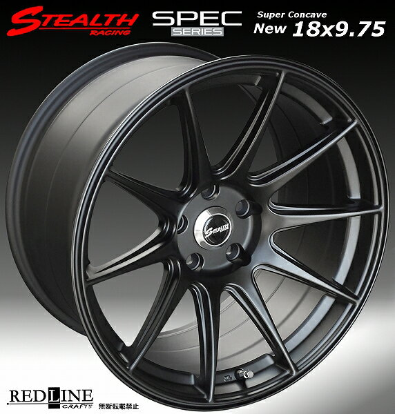 ■ STEALTH Racing SPEC-01 ■18X9.75J+20 PCD114.3 ホイール4本セット走り屋/�ューニングカー��勧�幅広サイズ!!強�逆ゾリ�レーシングデザイン