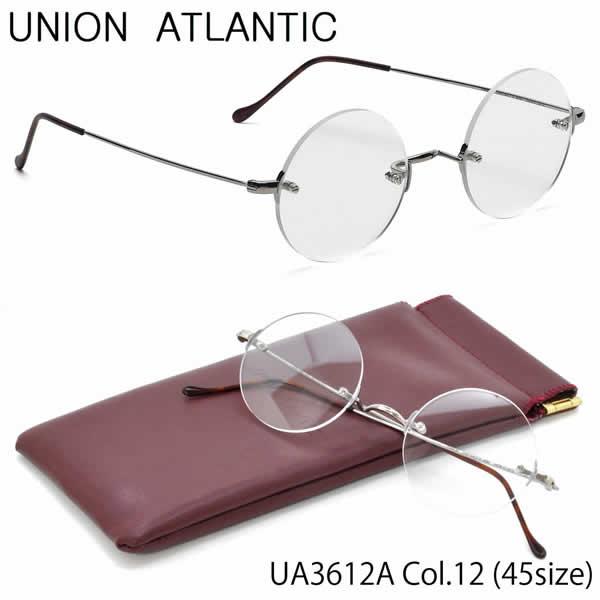 【ユニオンアトランティック】 (UNION ATLANTIC) メガネUA3612A 12 45サイズ日本製 アジアンフィット 丸メガネUNIONATLANTIC 伊達メガネレンズ無料 メンズ レディース