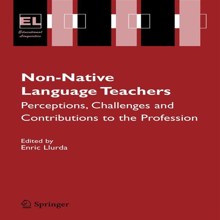 Non-Native Language Teachers Perceptions, Challenges and Contributions to the Profession