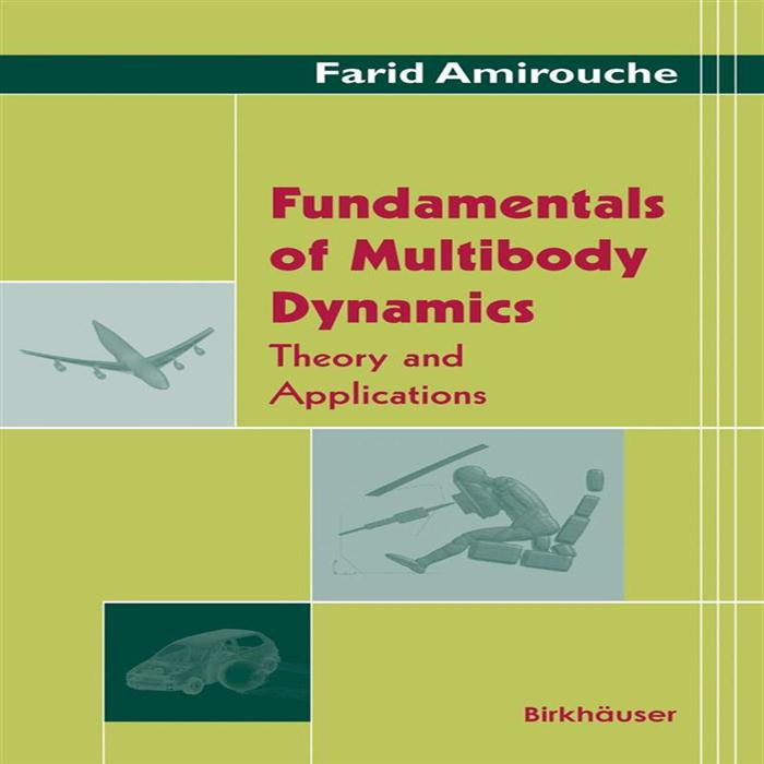 Fundamentals of Multibody Dynamics Theory and Applications