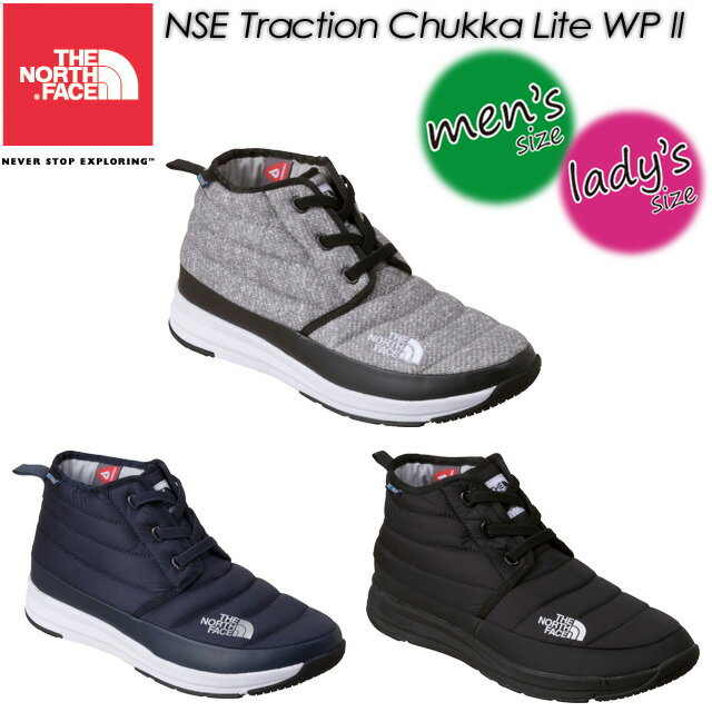 【THE NORTH FACE】ノースフェイス NSE Traction Chukka Lite WP 2 【ヌプシトラクション チャッカ ライトウォータープルーフ 2】男女兼用 メンズ レディース ブーツ 長靴 NF51793