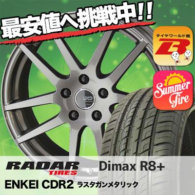 215/40R18 RADAR レーダー DimaxR8+ ディーマックス アールエイト プラス ENKEI CREATIVE DIRECTION CDR2 エンケイ クリエイティブ ディレクション CD-R2 サマータイヤホイール4本セット