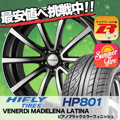 215/55R18 HIFLY ハイフライ HP801 エイチピー ハチマルイチ VENERDi MADELENA LATINA ヴェネルディ マデリーナ ラティーナ サマータイヤホイール4本セット
